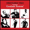 Le Freylekh Trio & Goulash System