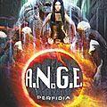A.N.G.E tome 3 : <b>Perfidia</b> d'Anne Robillard