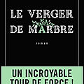 Le verger de marbre - alex taylor - editions gallmeister