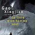 Gao xingjian : le livre d'un homme seul