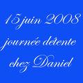 03-15 juin 2008 chez Daniel