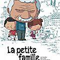 La petite famille, loïc dauvillier, marc lizano, jean-jacques rouger
