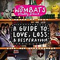 [<b>the</b> <b>Wombats</b>] A Guide To Love, Loss and Desperation