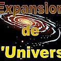 Et l'<b>expansion</b> de l'Univers ?