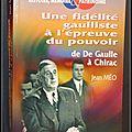 Une fidélité gaulliste à <b>l</b>'<b>épreuve</b> du pouvoir, de De Gaulle à Chirac - Jean Méo