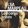 Les corps brisés, d'Elsa Marpeau