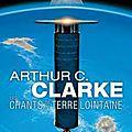 Les chants de la terre lointaine - a.c. clarke