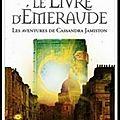 Grey,<b>Carolyn</b> - Les aventures de Cassandra Jamiston tome 2 Le livre d'émeraude