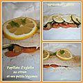 Papillote d'églefin au citron et ses petits légumes !
