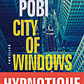 City of Windows /Serial Bomber : Lucas Page le héros de <b>Robert</b> Pobi dans ses œuvres