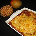 Clafoutis exotique mangue-ananas au miel de litchi