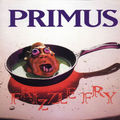<b>Primus</b> - Frizzle Fry
