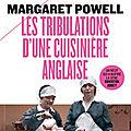 Les tribulations d'une cuisinière anglaise, de <b>Margaret</b> Powell