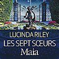 Les sept sœurs #maia -lucinda riley
