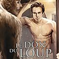 Le don du Loup de Ashley Marie Witter & Anne Rice