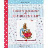 L'univers enchanteur de Beatrix Potter de Chantal Sabatier