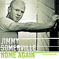 <b>Jimmy</b> <b>Somerville</b>: HOME AGAIN | 2LP/3CD Reedition | 27th nov 2020
