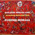 Quelques minutes avec EUGENIA MORAGA