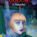 Golem, tome 3 : Natacha, écrit par Elvire, <b>Lorris</b> et Marie-Aude <b>Murail</b>