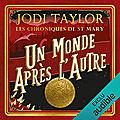 Taylor,Jodi - Les chroniques de St MAry -1 Un monde après l'autre lu par Ludmila Ruoso
