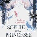 Sophie et la princesse des loups, de cathryn constable