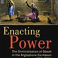 La criminalisation de l'obeah, spiritualité africaine dans les caraibes anglophones