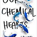 Our Chemical Hearts - <b>Krystal</b> Sutherland