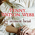 Le serment brisé de Penny Watson Webb [Héritiers des Larmes #3]