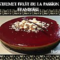 Entremet fruits de la passion framboise