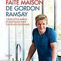 La <b>cuisine</b> faite maison - Gordon Ramsay (Hachette <b>cuisine</b>)