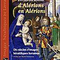 dix siècles d'images héraldiques lorraines, d'Alérions en Alérions