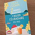 J'ai lu 7 bonnes raisons de rester célibataire (ou pas) de <b>Cécile</b> <b>Chomin</b> (Editions J'ai lu)