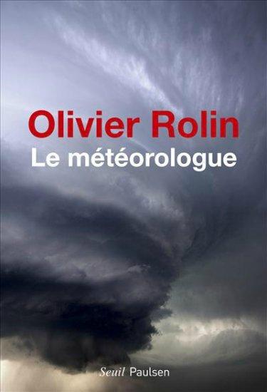 # 114 Le Météorologue, Olivier Rolin