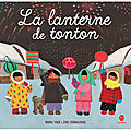 Chut! On lit! La lanterne de tonton aux éditions <b>HONGFEI</b> pour fêter le Nouvel an chinois !