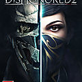 Test de Dishonored 2 - Jeu Video Giga France