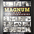 <b>Magnum</b> : <b>50</b> <b>ans</b> de <b>photographies</b> - <b>Jean</b> <b>Lacouture</b>, William Manchester et Fred Ritchin