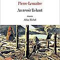 Au-<b>revoir</b> là-<b>haut</b>, de Pierre Lemaître