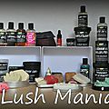Lush mania ! total review