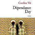 Dépendance day, caroline vié