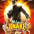 Concours BLACK SNAKE, la légende du serpent noir : 10 places pour l'<b>avant</b> <b>première</b> à LYON à gagner