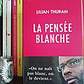 La pensée blanche : Lilian <b>Thuram</b> renverse les clichés sur le racisme