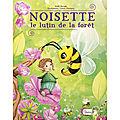 NOISETTE, Le <b>lutin</b> de la forêt - MADO BOCAGE - ILLUSTRATIONS : LAURE PHELIPON.