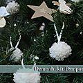 Démo du kit pompon, pour décorer vos sapins........