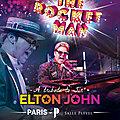 The Rocket <b>Man</b>, A tribute to Elton John, la tournée à Paris et dans toute la France