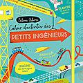 <b>Cahier</b> <b>d</b>'<b>activités</b> des petits ingénieurs