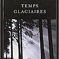 Temps glaciaires, fred vargas