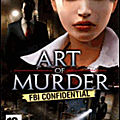 Fuze Forge présente <b>Art</b> <b>of</b> <b>Murder</b>: FBI Confidential sur le site