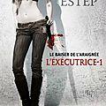 L'exécutrice, tome 1 : Le baiser de l'araignée de <b>Jennifer</b> <b>Estep</b>