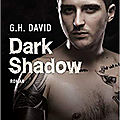 Dark Shadow de <b>G</b>.<b>H</b> <b>David</b>