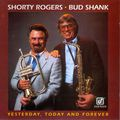 Shorty Rogers & Bud Shank - 1983 - Yesterday, Today & Forever (Concord Jazz)